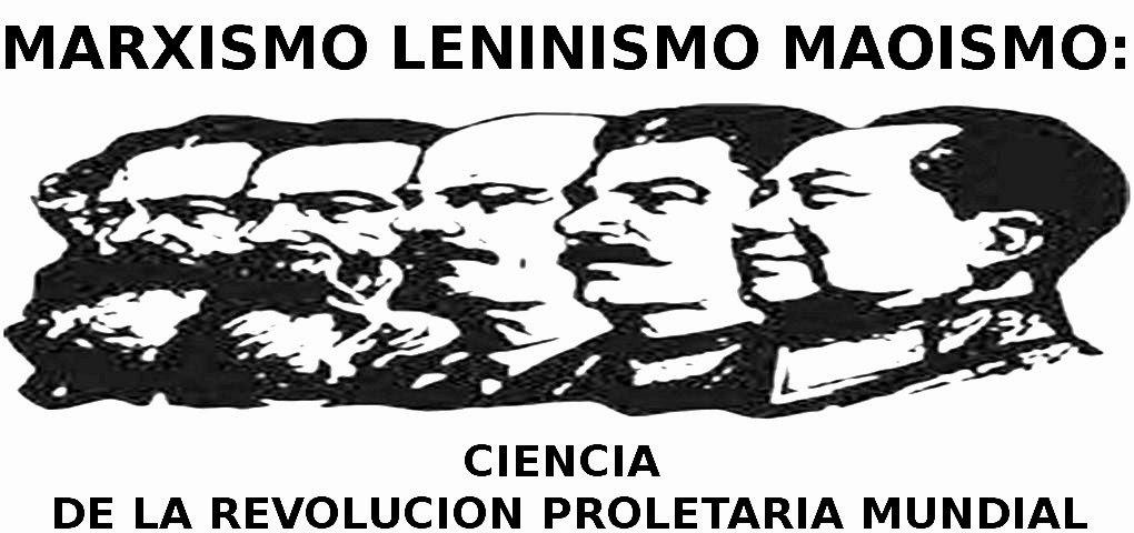 MARXISMO LENINISMO MAOISMO