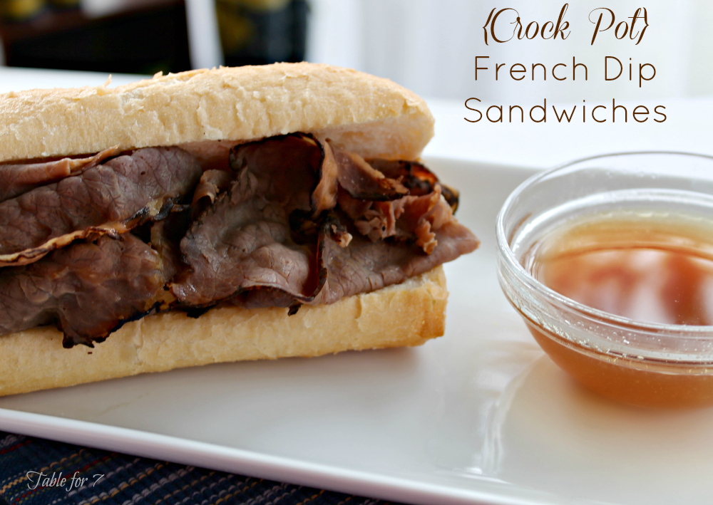 Crock Pot French Dip Sandwiches • Table for Seven