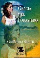 GRACIA Y EL FORASTERO---GUILLERMO BLANCO