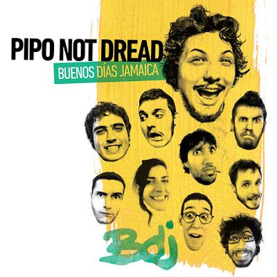 BUENOS DÍAS JAMAICA - Pipo not Dread (EP 2015)