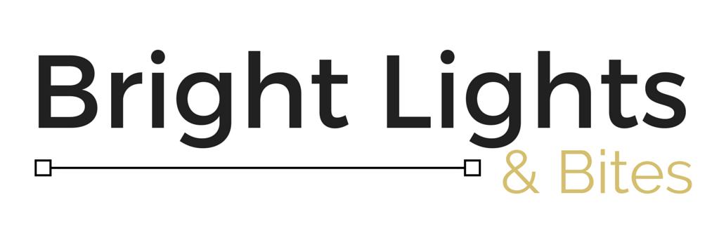 Bright Lights and Bites