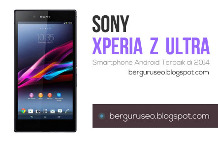 Smartphone Android Terbaik Sony Xperia Z Ultra