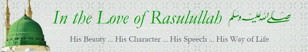 In the Love of Rasulullah (Sallallaahu 'alayhi wasallam)
