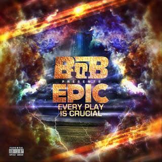 B.O.B – EPIC (Every Play Is Crucial) Lyrics
