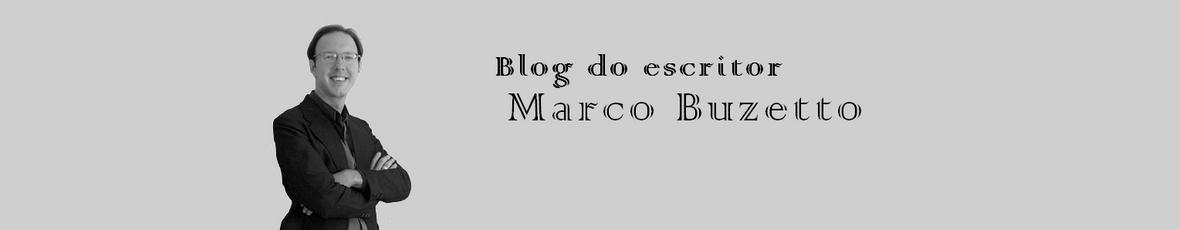 Blog do Escritor Marco Buzetto • Bem-vindo... e cuidado!