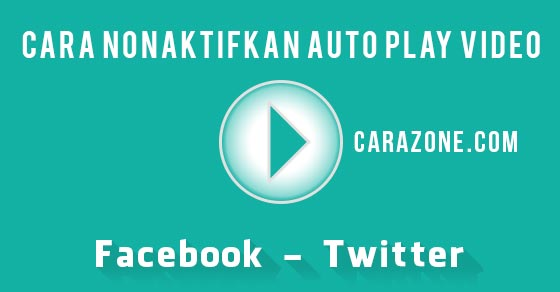 Cara Nonaktifkan auto play video di Facebook dan Twitter