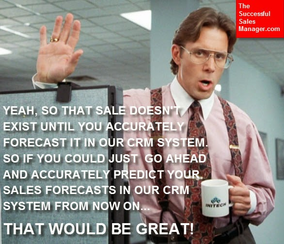 Bad Sales Managers on Sales Forecasting and CRM