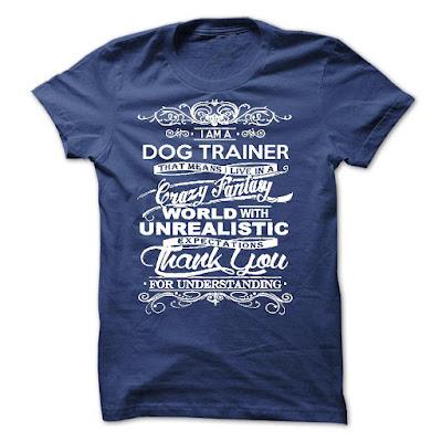 """I Am A Dog Trainer"" T Shirts And Hoodies"