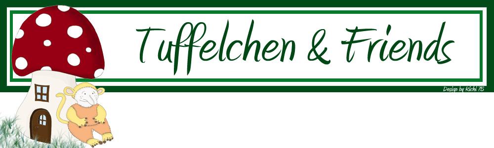 Tuffelchen & Friends