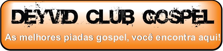 DEYVID CLUB GOSPEL