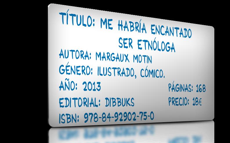 http://www.dibbuks.es/es/catalogo/me-habr%C3%AD-encantado-ser-etn%C3%B3loga