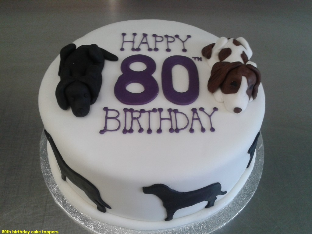 Best 80th Birthday Cake Toppers 2015 The Best Party Cake