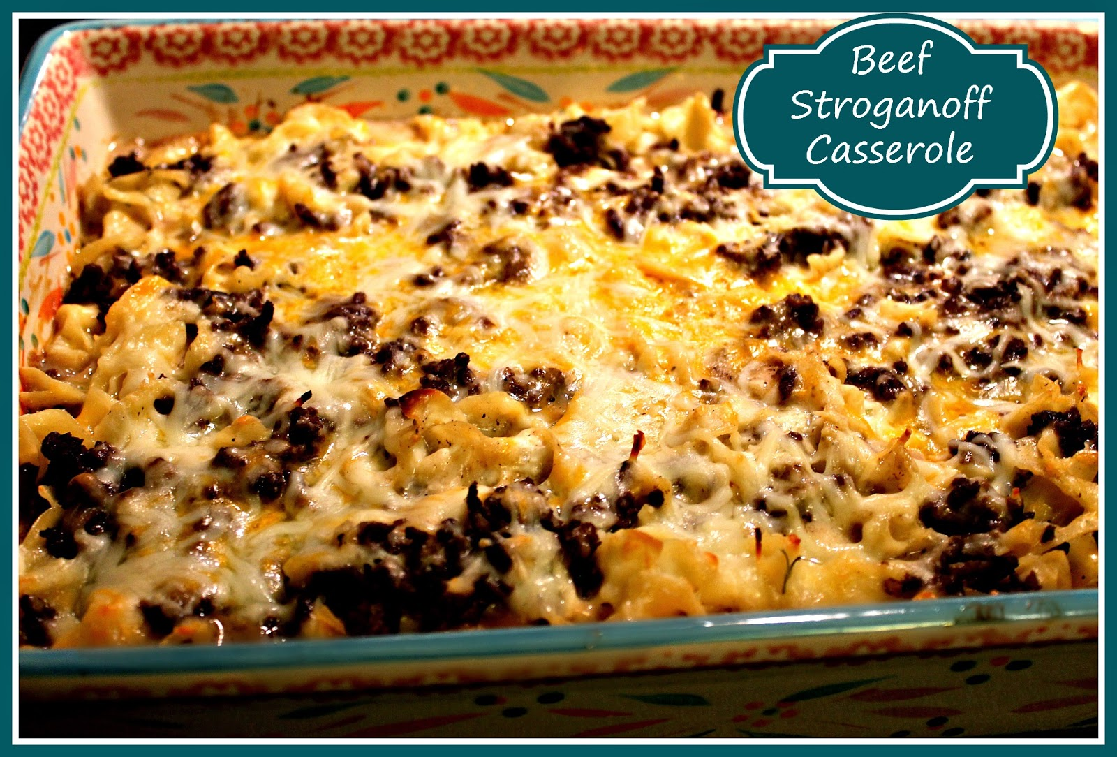Sweet Tea and Cornbread: Beef Stroganoff Casserole!