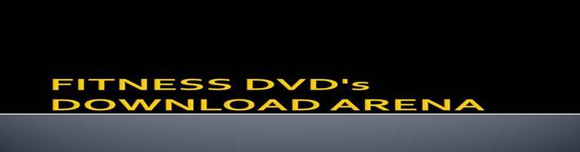 FITNESS DVD's DOWNLOADS ARENA