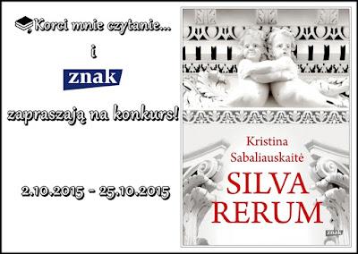 """Uwaga konkurs! Do wygrania książka Kristiny Sabaliauskaitė """"Silva rerum"""""""