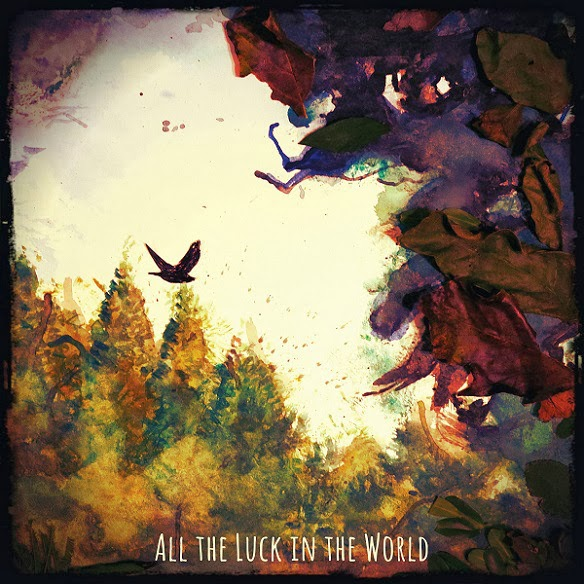 All The Luck In The World - All The Luck In The World
