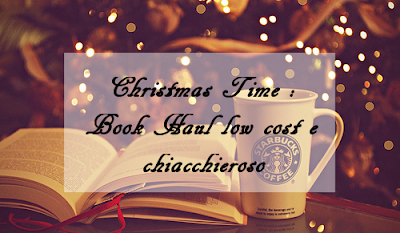 Christmas Time | Book Haul natalizio low cost e chiacchieroso ❄