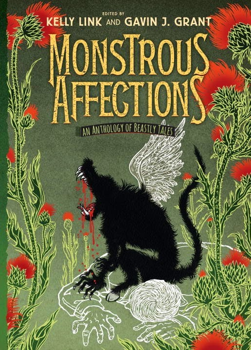 monstrous affections: an anthology of beastly tales edited by kelly link and gavin j. grant book cover