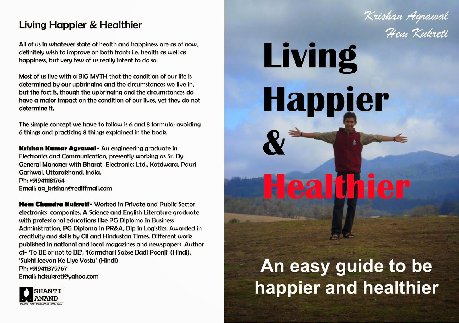 http://www.amazon.com/Living-Happier-Healthier-Krishan-Agrawal-ebook/dp/B00M7A2RIY/ref=sr_1_10?s=books&ie=UTF8&qid=1407080301&sr=1-10&keywords=living+happier+and+healthier