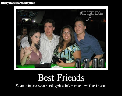 Best friends funny take one for the team you owe me