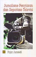 toko buku rahma: buku JURNALISTIK PENYIARAN DAN REPORTASE TELEVISI, pengarang fajar junaedi, penerbit kencana