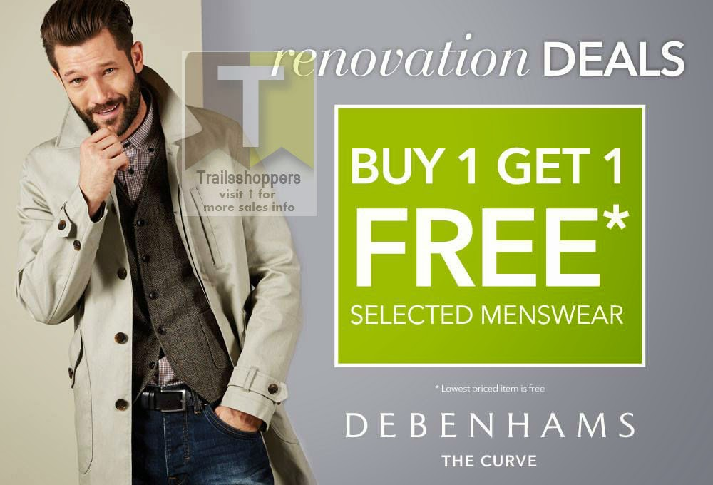 Debenhams Malaysia Renovation Buy 1 free 1 deals