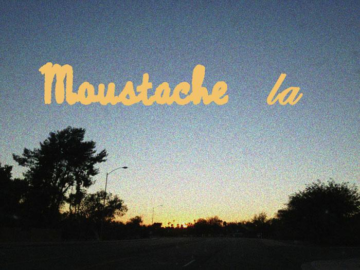 Moustache la