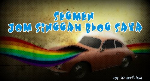 SEGMEN JOM SINGGAH BLOG SAYA KLIK DISINI-EXP 27042012