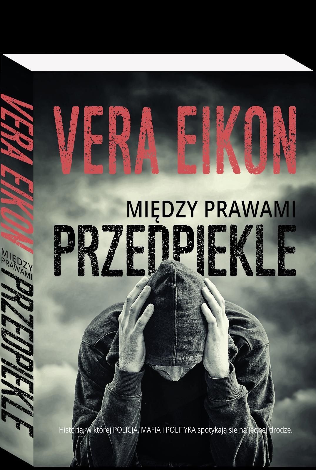 """Vera Eikon """"Między prawami. Przedpiekle"""""""