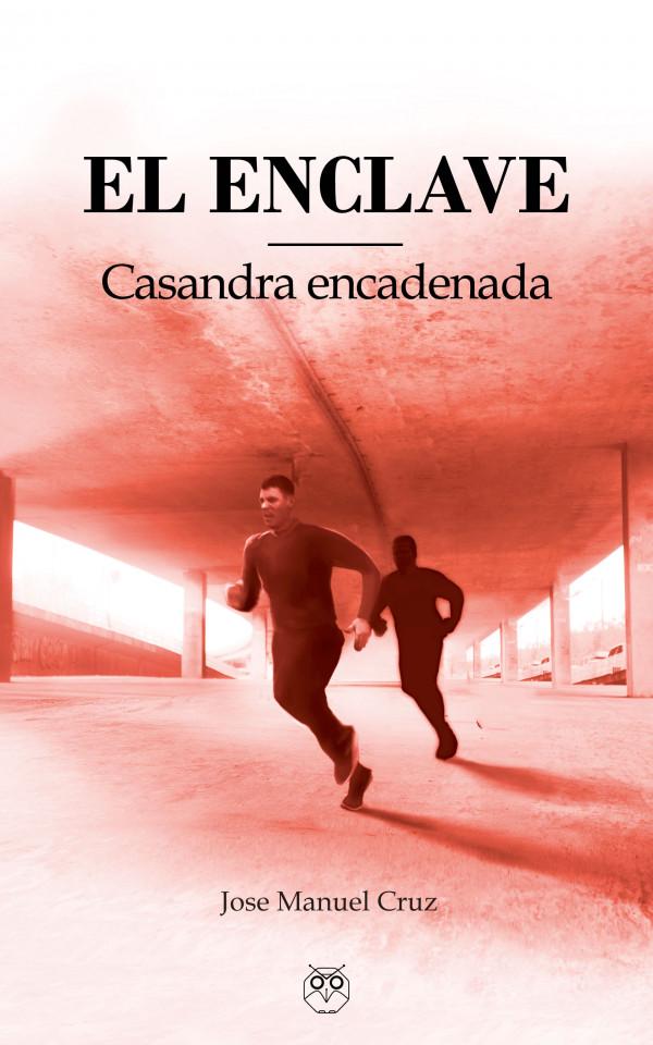 """Portada de mi novela """"El Enclave. Segunda parte. Casandra encadenada"""""""