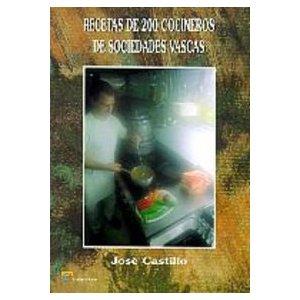 Recetas de 200 Cocineros de Sociedades Vascas - José Castillo  [PDF | Español | 1.09 MB]