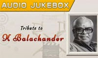 K Balachander Songs: A Tribute to K Balachander – Tamil Movie Audio Jukebox