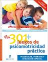 301 JUEGOS DE PSICOMOTRICIDAD PRÁCTICA