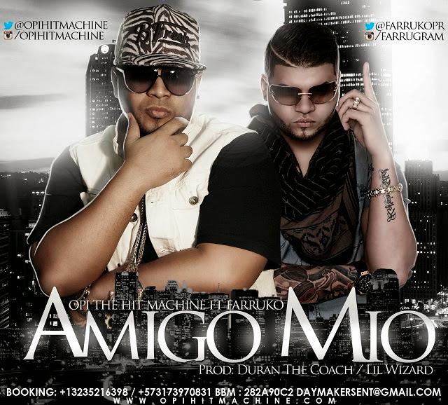 Descarga mp3 Opi Farruko Amigo Mio mp3 Realeza Urbana Magazine