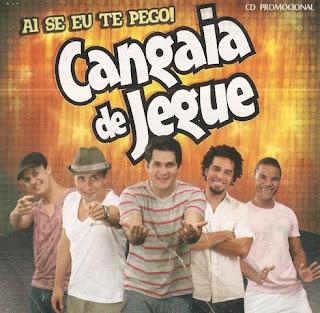 Baixar CD Cangaia de Jegue – Ai Se Eu Te Pego 2011