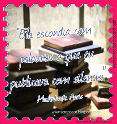 Foto Mensagem com frase de Machado de Assis para compartilhar no Facebook