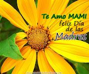 Postales para el día de Las Madres: Te Amo Mami (te amo mami feliz dia de las madres)