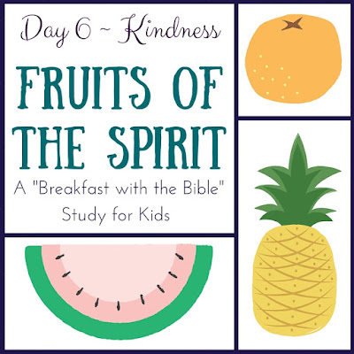 """Day 6 {Kindness} of a 10-Day """"Breakfast with the Bible"""" Study over the Fruits of the Spirit for you and your little ones!  Includes a memory verse, discussion time, picture book, object lessons, and extension activities!"""