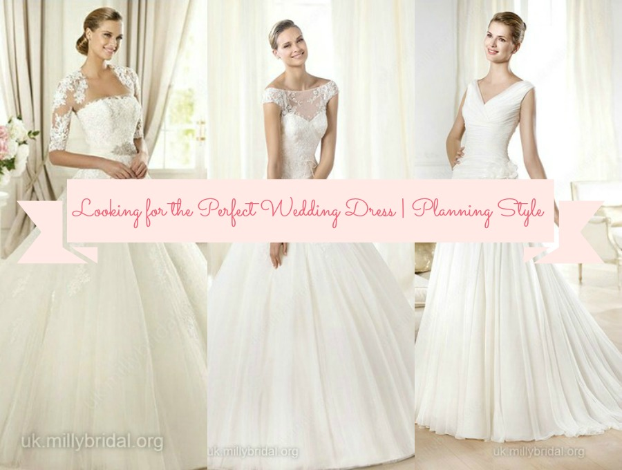 Looking for the Perfect Wedding Dress | Planning Style