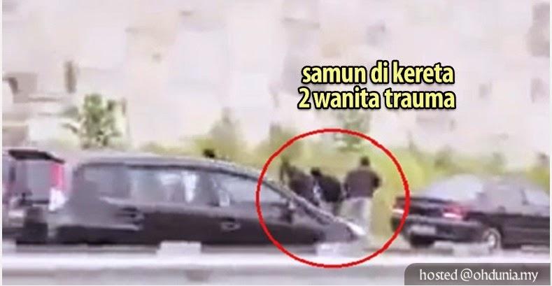 Dua Wanita Trauma Lelaki Samun Masuk Dalam Kereta Acu Pistol