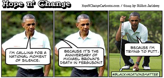 obama, obama jokes, political, humor, cartoon, conservative, hope n' change, hope and change, stilton jarlsberg, ferguson, riot, looters, michael brown, vacation, black lives matter