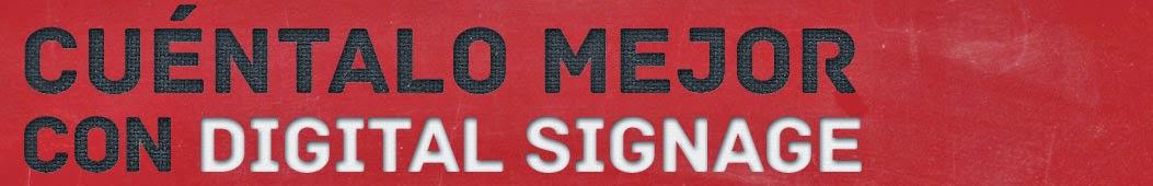 Cuéntalo mejor con Digital Signage