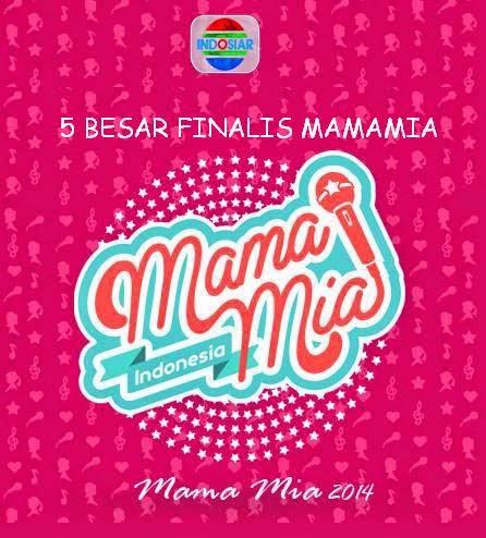 5 Besar Finalis Mamamia 2014