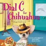 Dial C For Chihuahua:  A Barking Detective Mystery By Waverly Curtis image