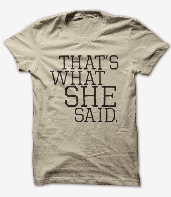 Thats What She Said Guys T Shirt