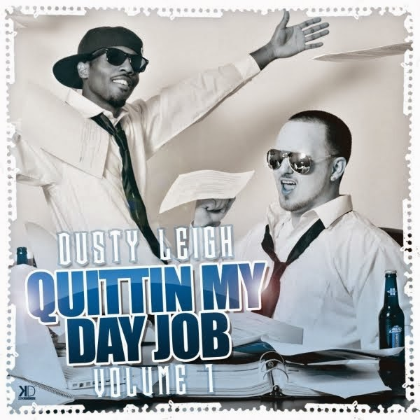 DUSTY LEIGH - QUITTIN MY DAY JOB
