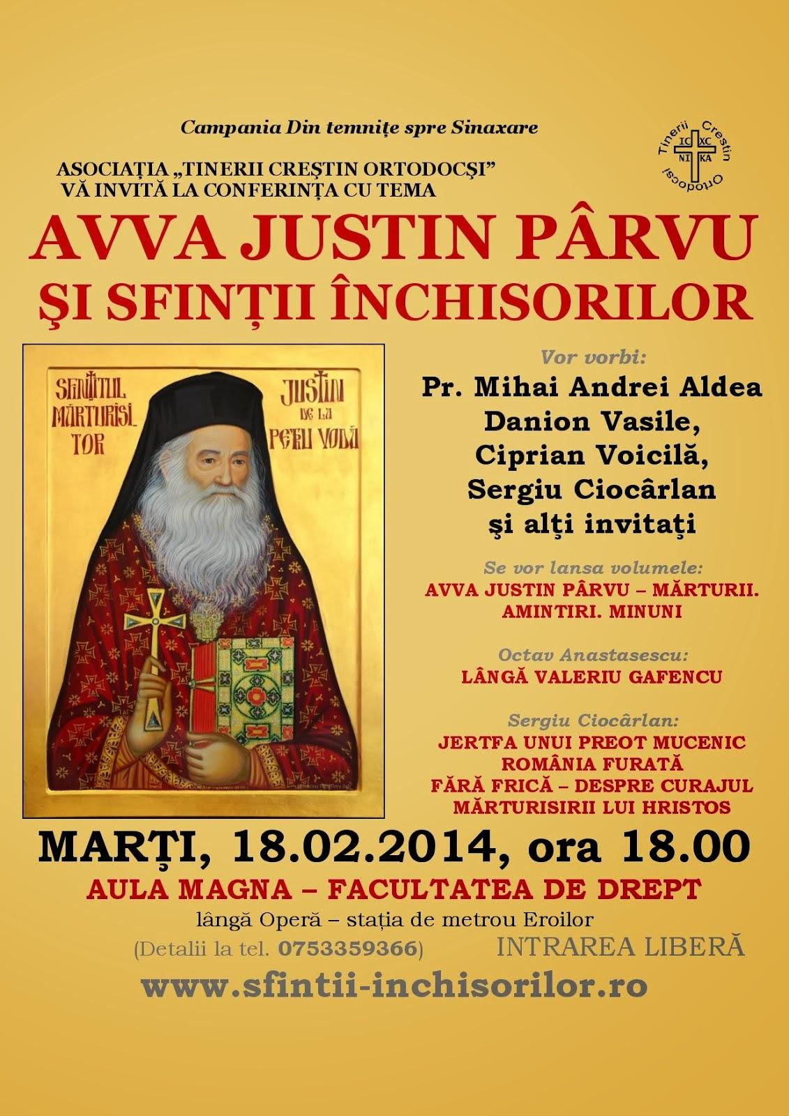 """Marti, 18.02. 2014 ora 18.00 va avea loc conferinta """"Avva Justin și Sfinții Închisorilor"""""""
