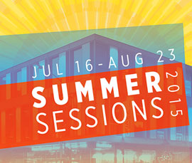 Summer Sessions 2015: 7/16 - 8/23