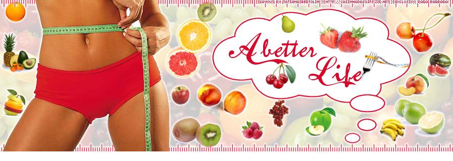 Abetter Life ~