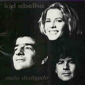 Kid Abelha - Meio Desligado
